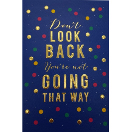 Just To Say – Don't Look Back