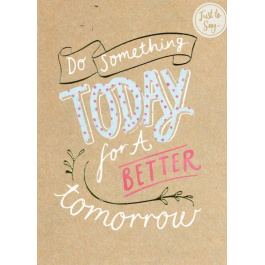 Just To Say – Do Something Today